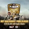 投稿 | PUBG官方第三次授权三方国际赛,MET亚洲系列赛来袭